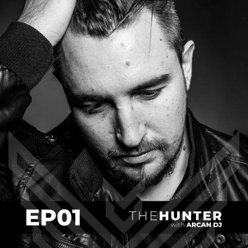 Arcan Dj pres. The Hunter  EP01