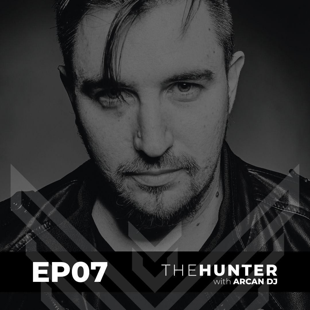 Arcan Dj pres. The Hunter EP07
